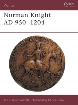 Norman Knight: 950-1204 A.D.