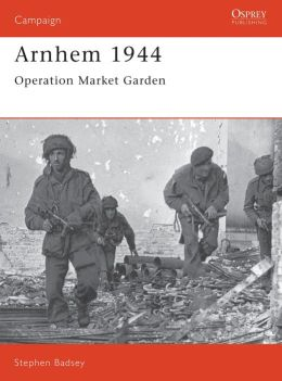 Arnhem 1944: Operation 'Market Garden'
