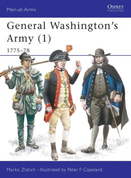 General Washington's Army (1): 1775-78