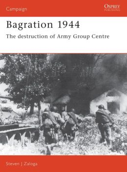 Bagration, 1944: The Destruction of Army Group Centre