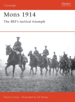 Mons, 1914: The BEF's Tactical Triumph