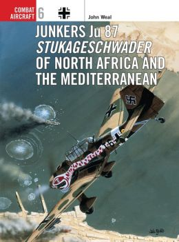 Junkers JU 87: Stukageschwader of North Africa and the Mediterranean