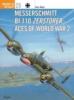 Messerschmitt BF110 Zerstorer Aces of World War 2