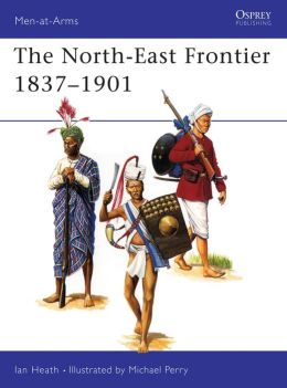 The North-East Frontier, 1837-1901