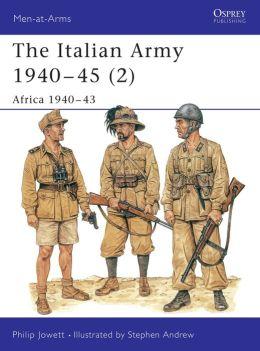 The Italian Army 1940-45 (2): Africa 1940-43