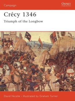 Crécy 1346: Triumph of the Longbow