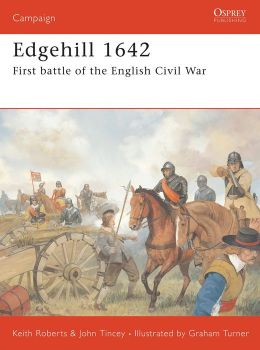 Edgehill 1642: The First Battle of the English Civil War
