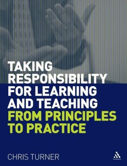 Taking Responsibility for Learning and Teaching: From Principles to Practice
