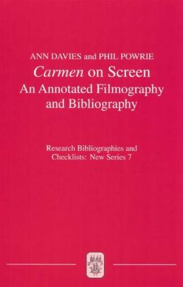 Carmen on Screen: An Annotated Filmography and Bibliography