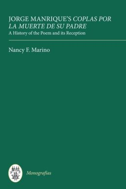 Jorge Manrique's Coplas por la muerte de su padre: A History of the Poem and its Reception