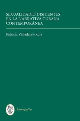 Sexualidades disidentes en la narrativa cubana contemporánea