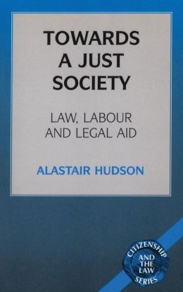 Towards a Just Society: Law, Labor and Legal Aid