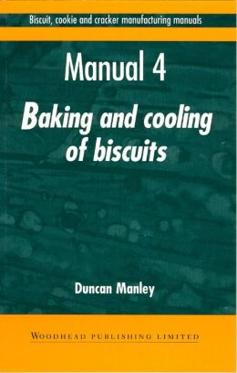 Biscuit, Cookies, and Cracker Manufacturing, Manual 4 Baking and Cooling