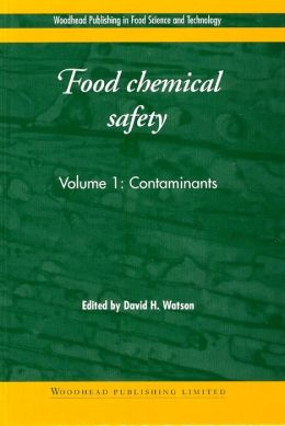 Food chemical safety: Volume 1: Contaminants