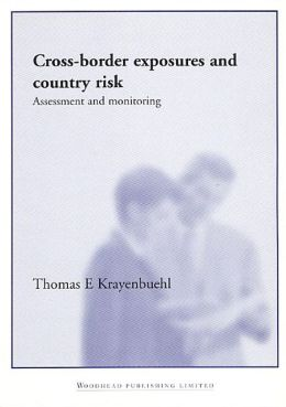 Cross-Border Exposures and Country Risk: Assessment and Monitoring