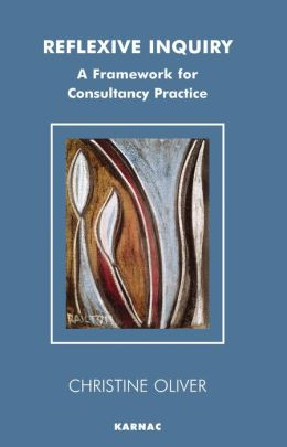 Reflexive Inquiry: A Framework for Consultancy Practice