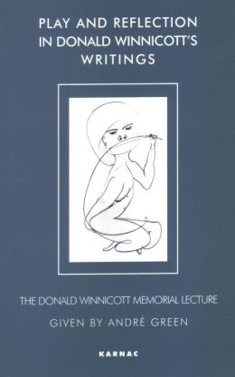 Play and Reflection in Donald Winnicott's Writings