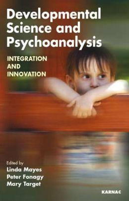 Developmental Science and Psychoanalysis: Integration and Innovation