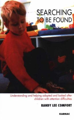 Searching to be Found: Understanding and Helping Adopted and Looked After Children with Attention Difficulties