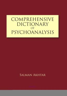 A Comprehensive Dictionary of Psychoanalysis