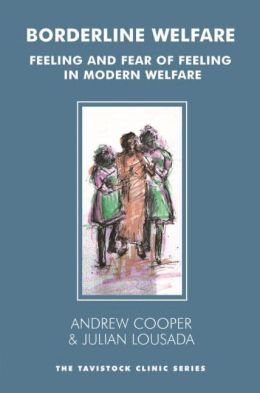 Borderline Welfare: Feeling and Fear of Feeling in Modern Welfare