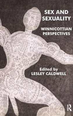 Sex and Sexuality: Winnicottian Perspectives