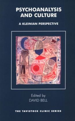Psychoanalysis and Culture: A Kleinian Perspective