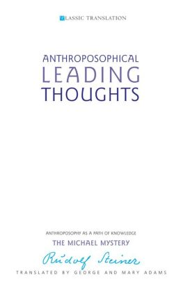 Anthroposophical Leading Thoughts: Anthroposophy as a Path of Knowledge - The Michael Mystery
