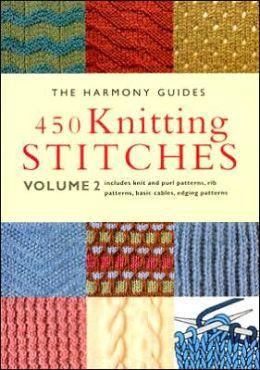 450 Knitting Stitches: Includes Knit and Purl Patterns, Rib Patterns, Basic C...