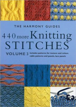 New Knitting Stitch Library Book : 440 More Knitting Stitches: Includes Patterns for Texture and Color, Cable Pa...