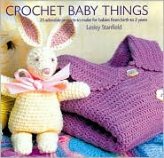 Adorable Crochet for Babies and Toddlers: 22 Projects to Make for Babies from Birth to Two Years