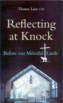 Reflecting at Knock: Before our Merciful Lamb