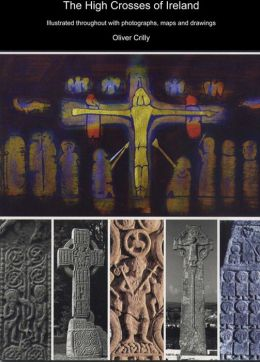 The Great Irish Crosses: Meaning and Mystery