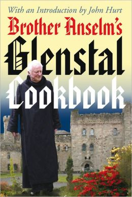 Glenstal Spiritual Cookbook: by Brother Anselm with an Introduction by John Hurt