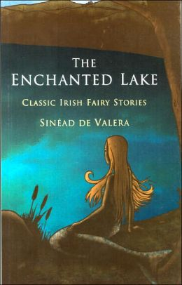 The Enchanted Lake: Classic Irish Fairy Stories
