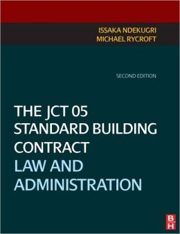 The JCT 05 Standard Building Contract: Law & Administration