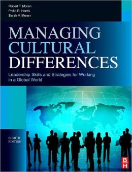 Managing Cultural Differences: Global Leadership Strategies for Cross-Cultural Business Success