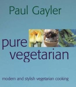 Pure Vegetarian : Modern and Stylish Vegetarian Cooking