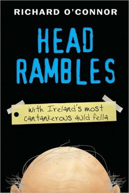 Head Rambles: With Ireland's Most Cantankerous Auld Fella