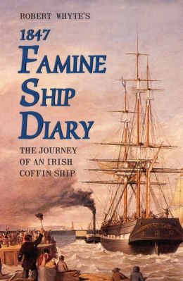 Robert Whyte's Irish Famine Ship Diary 1847