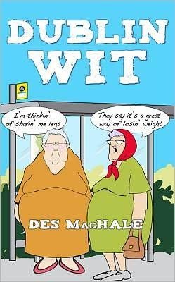 Dublin Wit: The Best of Dublin Humour
