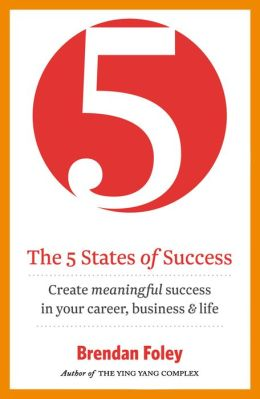 The 5 States of Success: Unlock Your Potential to Succeed: (Business Best-Seller)