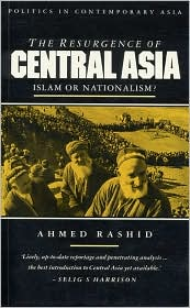 Resurgence of Central Asia: Islam or Nationalism?