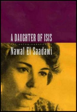 Daughter of Isis: The Autobiography of Nawal El Saadawi