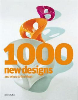 1000 New Designs and Where to Find Them: A 21st-Century Sourcebook