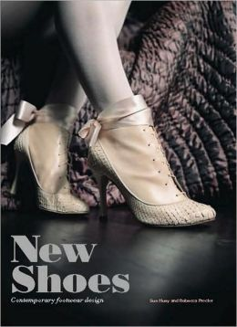 New Shoes: Contemporary Footwear Design: Contemporary Footwear Design