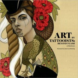 Art by Tattooists: Beyond Flash