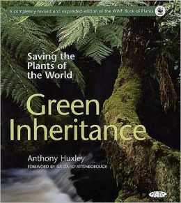 Green Inheritance : Saving the Plants of the World