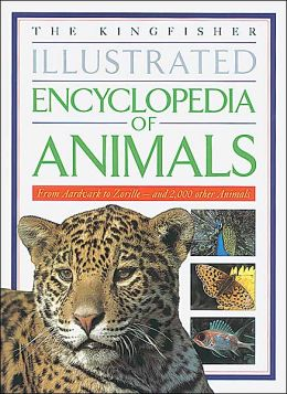 Kingfisher Illustrated Encyclopedia of Animals