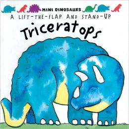 Mini Dinosaurs: Triceratops: A Lift-the-Flap & Stand Up